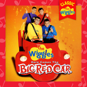 Here Comes The Big Red Car (Classic Wiggles)