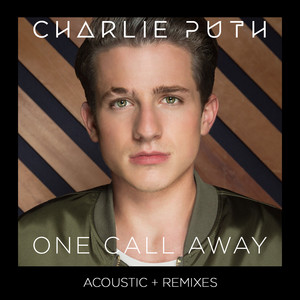 One Call Away (Acoustic + Remixes)