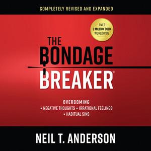 The Bondage Breaker - Overcoming Negative Thoughts, Irrational Feelings, Habitual Sins (Unabridged) Audiobook