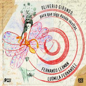 Oliverio Girondo: Para Que Siga Dando Vueltas album