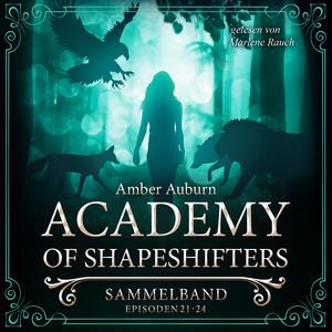 Academy of Shapeshifters - Sammelband 6 (Episode 21-24) Audiobook