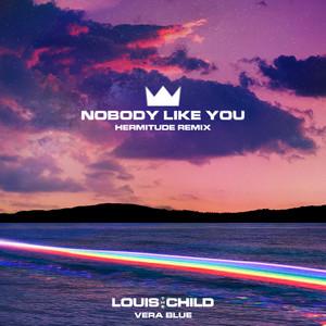 Nobody Like You (feat. Vera Blue) [Hermitude Remix]