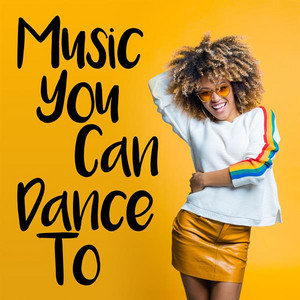 Music You Can Dance To
