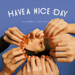 Have A Nice Day by Waa Wei