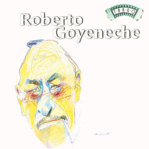 Solo Tango: Roberto Goyeneche - Roberto Goyeneche