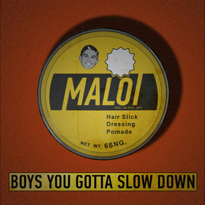 Boys, You Gotta Slow Down. EP album