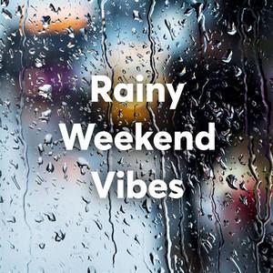 Rainy Weekend Vibes