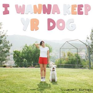 I Wanna Keep Yr Dog