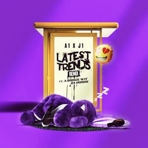 Latest Trends (feat. A Boogie wit da Hoodie) [Remix] - A1