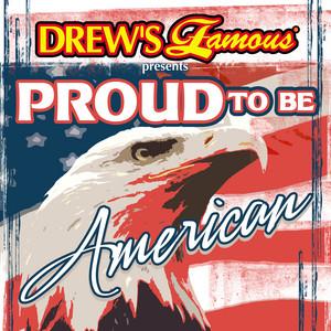 Drew's Famous Presents Proud To Be American album