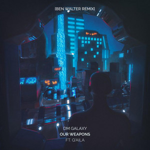 Our Weapons (feat. Q'AILA) [Ben Walter Remix]