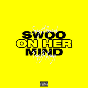 Swoo On Her Mind (feat. TrapGoKrazy)