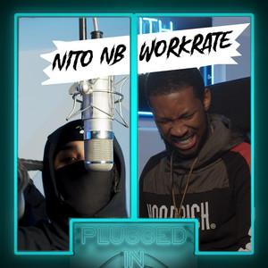 Nito NB x Workrate x Fumez The Engineer - Plugged In