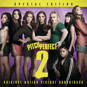Pitch Perfect 2 - Special Edition (Original Motion Picture Soundtrack) album