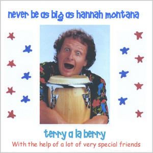 Never Be As Big As Hannah Montana