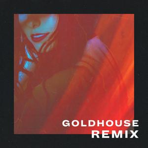 Don't Make Me (GOLDHOUSE Remix)