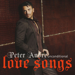 Unconditional Peter Andre Love Songs (Streaming Version)