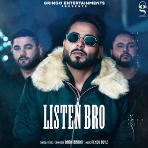 Listen Bro