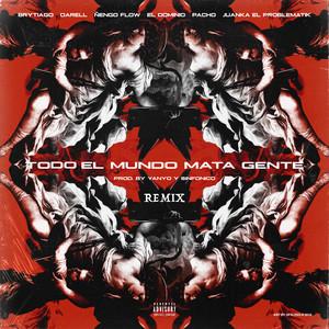 Todo el Mundo Mata Gente (Remix)