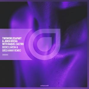 Bodies (Arena & Greg Haway Remix)
