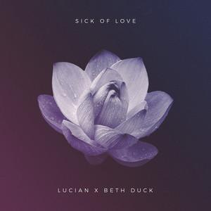 Sick of Love (feat. Beth Duck)
