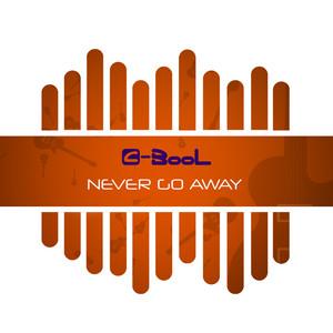 C-Bool - Never Go Away