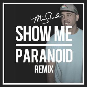 Show Me / Paranoid (Remix)