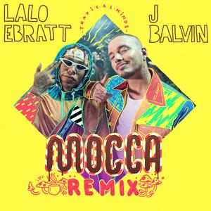 Mocca - Remix by Lalo Ebratt, J Balvin, Trapical