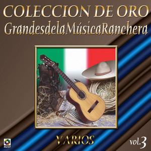 Colección De Oro: Grandes De La Música Ranchera, Vol. 3 album