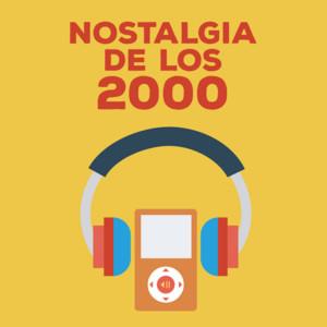 Nostalgia De Los 2000