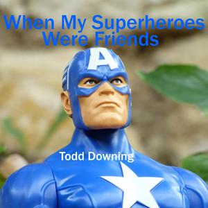 When My Superheroes Were Friends
