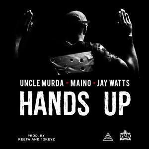 Hands Up (feat. Maino & Jay Watts)