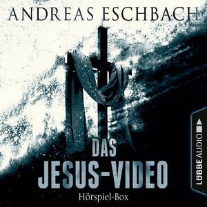 Das Jesus-Video, Folge 1-4: Die komplette Hörspiel-Reihe nach Andreas Eschbach (Ungekürzt) Audiobook