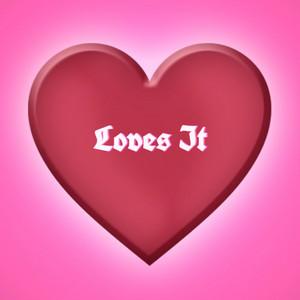 Loves It
