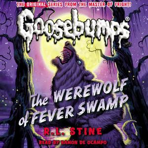 The Werewolf of Fever Swamp - Classic Goosebumps 11 (Unabridged)