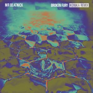 Broken Fury (Ikonika Remix)