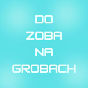 Do Zoba Na Grobach