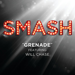 Grenade (SMASH Cast Version featuring Will Chase)