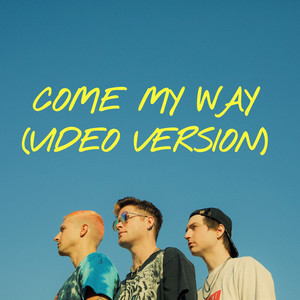 Come My Way (Video Version)