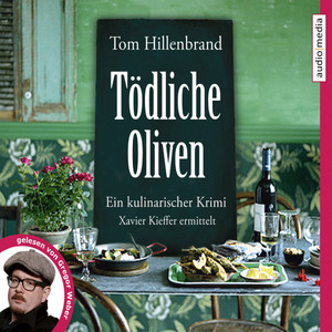Tödliche Oliven (Ein kulinarischer Krimi. Xavier Kieffer ermittelt) Audiobook