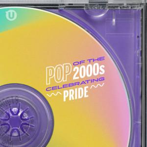 Pop Of The 2000s: Celebrating Pride