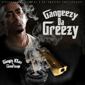 Gangeezy Da Greezy