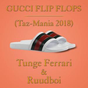 Gucci Flip Flops (Taz-Mania 2018) cover art