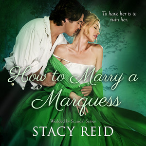 How to Marry a Marquess - Wedded by Scandal, Book 3 (Unabridged)
