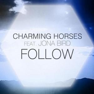 Follow (feat. Jona Bird) [Remixes] - EP