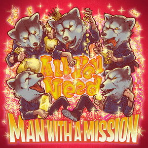 All You Need by MAN WITH A MISSION