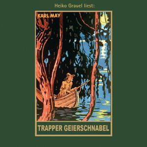 Trapper Geierschnabel [Karl Mays Gesammelte Werke, Band 54 (Ungekürzt)]