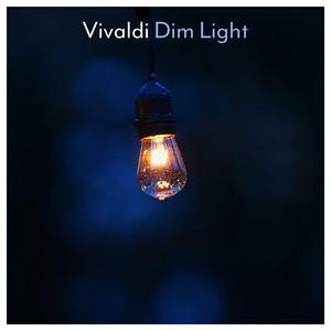Vivaldi - Dim Light