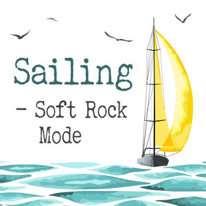 Sailing - Soft Rock Mode