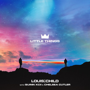 Little Things (with Quinn XCII & Chelsea Cutler)
